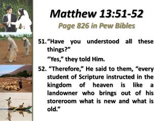Matthew 13:51-52 Page 826 in Pew Bibles