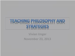 Teaching philosophy and strategies
