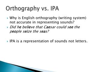 Orthography vs. IPA