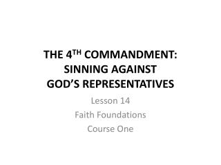 THE  4 TH COMMANDMENT: SINNING AGAINST GOD'S REPRESENTATIVES