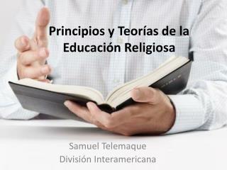 Principios y Teorías de la Educación Religiosa