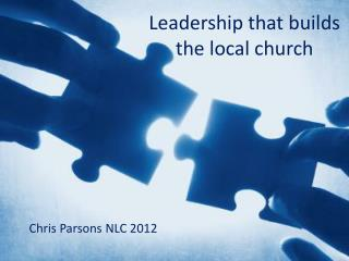 Leadership that builds                the local church