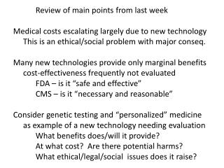 Review of main points from last week Medical costs escalating largely due to new technology