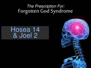 Hosea 14  & Joel 2