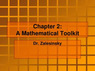Chapter 2:  A Mathematical Toolkit