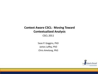 Context Aware CSCL:  Moving Toward Contextualized Analysis
