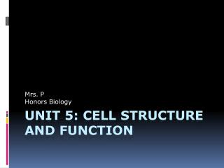 Unit  5:  Cell structure and function