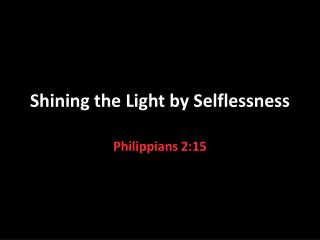 Shining the Light by Selflessness