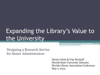 Expanding the Library�s Value to the University