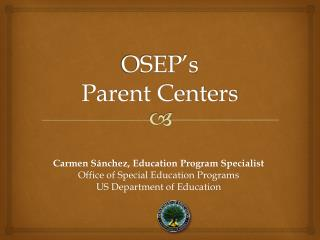 OSEP's  Parent Centers