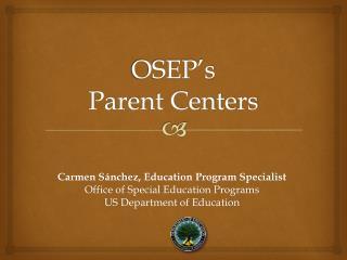 OSEP�s  Parent Centers