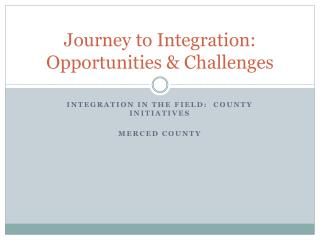 Journey to Integration: Opportunities & Challenges