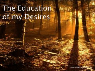 The Education of my Desires