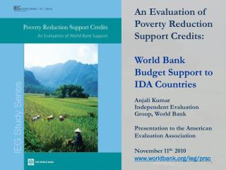 An Evaluation of Poverty Reduction Support Credits: World Bank Budget Support to IDA Countries