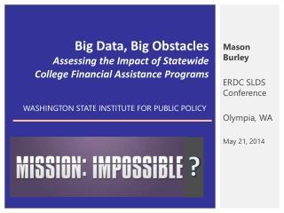Mason Burley ERDC SLDS Conference Olympia, WA May 21, 2014