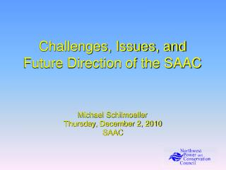 Challenges, Issues, and Future Direction of the SAAC