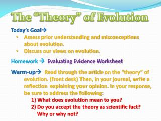 Today's Goal  Assess prior understanding and misconceptions about evolution.