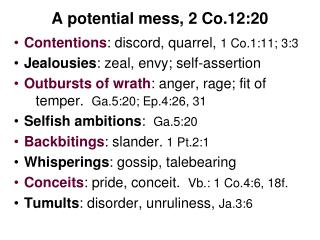 A potential mess, 2 Co.12:20