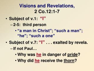 Visions and Revelations,  2 Co.12:1-7