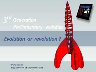 3 rd Generation Parliamentary    websites Evolution or revolution  ?