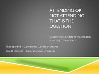 Attending or Not  Attending -   That is the Question