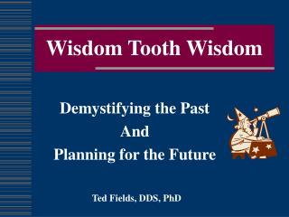 Wisdom Tooth Wisdom