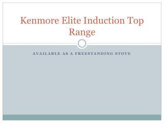 Kenmore Elite Induction Top Range