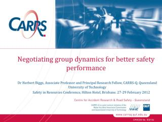Negotiating group dynamics for better safety performance