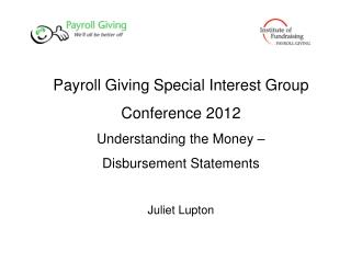 Payroll Giving Special Interest Group Conference 2012 Understanding the Money –