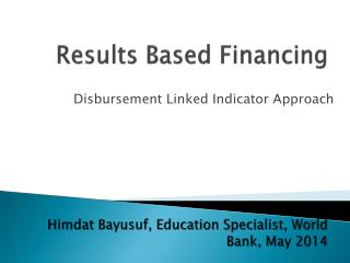 Himdat Bayusuf, Education Specialist, World Bank, May 2014