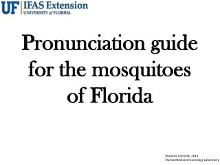 Pronunciation guide for the mosquitoes of Florida