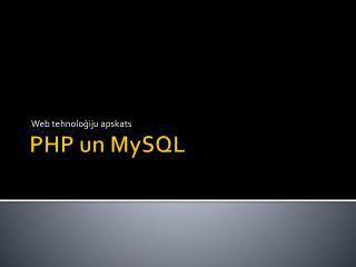 PHP un MySQL