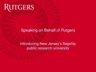 Speaking on Behalf of Rutgers