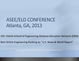 ASEE/ELD CONFERENCE Atlanta, GA, 2013