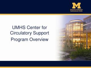 UMHS Center for Circulatory Support Program Overview