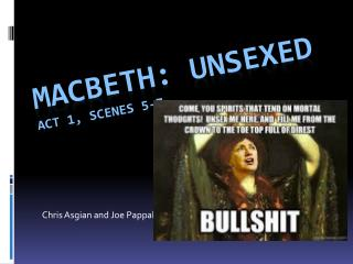 Macbeth: Unsexed Act 1, Scenes 5-7