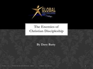 The Enemies of Christian Discipleship