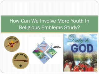 How Can We Involve More Youth In Religious Emblems Study?