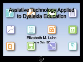 Assistive Technology Applied to Dyslexia Education