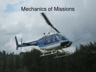 Mechanics of Missions