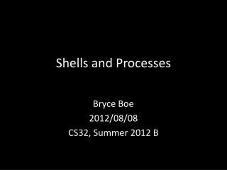 Shells and Processes