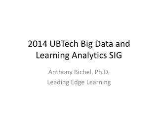 2014  UBTech  Big  Data and Learning Analytics  SIG