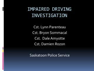 IMPAIRED DRIVING INVESTIGATION