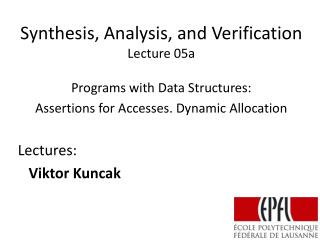 Synthesis, Analysis, and Verification Lecture  05a