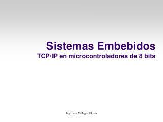 Sistemas Embebidos TCPIP en microcontroladores de 8 bits