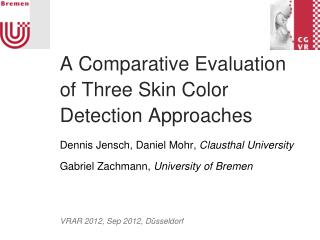 A Comparative Evaluation of Three Skin Color Detection Approaches