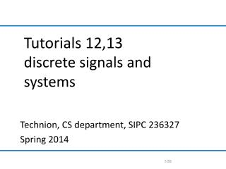 Tutorials 12,13 discrete signals and systems