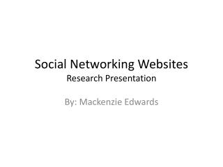 Social Networking Websites Research Presentation