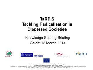 TaRDiS Tackling Radicalisation in Dispersed Societies
