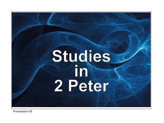 Studies in 2 Peter